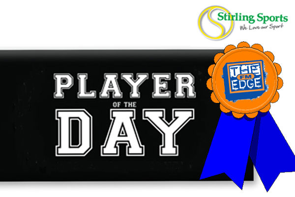 The Edge &amp; Stirling Sport's Player of the Day!